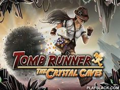 Tomb Runner: The Crystal Caves  Android Game - playslack.com , Tomb Runner: The Crystal Caves is an outstanding and very sorb runner for Android. In the game you have to support Jane find and accumulate priceless wholes hidden in strange crystal caves. The game is very non-stative. an enormous stone will spin after you and you will have to run with all your strength. You are to make everything quickly and in time, jump and dodge for the stone not to outstrip you or for Jane not to descend…