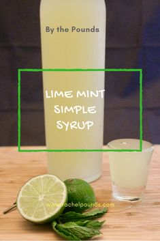 Lime Mint Simple Syrup - By the Pounds - Raviv Messager Mint Recipes, Herb Recipes, Syrup Recipes, Cocktail Syrups, Cocktail Recipes, Mint Simple Syrup, Simple Syrup Recipe Drinks, Mint Herb, Margaritas