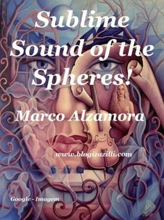 Sublime Sound of the Spheres! by Marco Alzamora, http://www.amazon.com/dp/B00F8L0LHS/ref=cm_sw_r_pi_dp_iv6nsb169MTH3