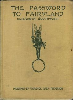 The Password to Fairyland, by Elizabeth Southwart
