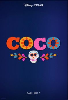 Pixar Post - For The Latest Pixar News: All About 'Coco' - From 2012 To Now