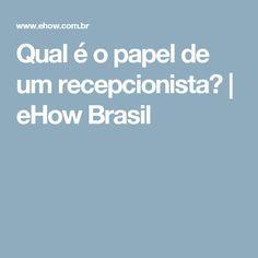 Qual é o papel de um recepcionista? | eHow Brasil