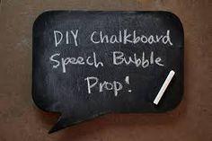 DIY Chalkboard Speech Bubble Prop!