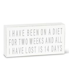 'Been on a Diet' Box Sign