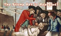 History Brief: The Stamp Act is Repealed