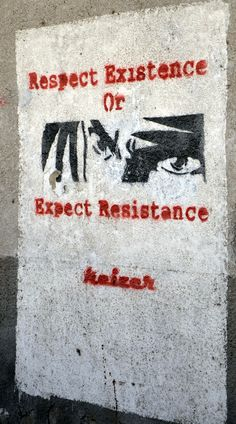 Respect Existence or Expect Resistance! <3 #egypt #graffiti