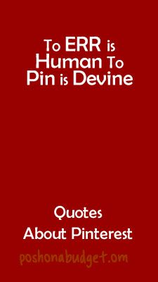 This is too true- To ERR is Human To Pin is Devine