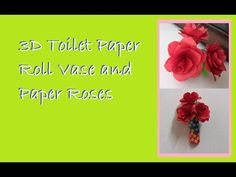 3D Toilet Paper Roll Vase and Paper Roses