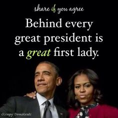 """Behind every great President is a great first lady."" @FLOTUS @POTUS"