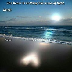 Not a Buddhist quote, but I think it may be helpful to see the heart it this way; to respond deeply and confidently to what is in your heart. Journey Quotes, Life Is A Journey, Light Of Life, Love And Light, Jalaluddin Rumi, Rumi Love, Eastern Philosophy, Buddhist Quotes, Life After Death