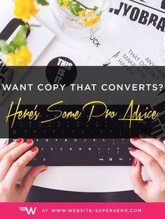Want copy that converts? Get some pro advice here