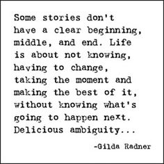 LOVE this !!! Delicious Ambiguity ... #Gilda_Radner #quotes