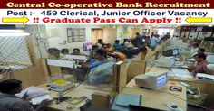 District Central Co-operative Bank Limited InvitesOnline Applications from, those people satisfying certain pre define requirements for filling current job for the Post of 459 Clerical, Junior Officer. Interested applicants need not get worried as associated details regarding the District Central Co-operative Bank Limited 2017 – 2018 is provided and explain here. Interested aspirants people can …
