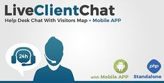Live Client Chat - Help Desk Chat With Visitors Map & Mobile APP (Standalone) . Client Live Chat is an exclusive support chat, adaptable to any website, you just need to include an little javascript code. And talk with your customers/visitors has never been easier!