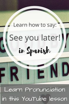 """How do you say """"See you later!"""" in Spanish? Free Spanish Lessons, Learning Spanish, Spanish Phrases, How To Pronounce, See You, Language, Education, Sayings, Youtube"""
