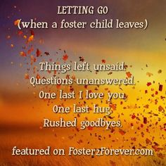 Letting go is the most heartbreaking part of being a foster parent.  #fostercare