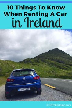 10 Things To Know When Renting a Car in Ireland so you can visit gorgeous castles, stone circles, megaliths, gardens, coastline, and ruins.    via @52perfectdays