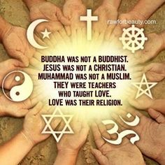 """""""Don't be a Christian. Don't be a Buddhist. be a Buddha."""" - Osho ♥ """"Buddha was not a Buddhist. Jesus was not a Christian. Muhammad was not a Muslim. They were teachers who taught Love. LOVE was their religion."""" via Raw for Beauty Spiritual Awakening, Spiritual Quotes, Wisdom Quotes, Unity Quotes, Enlightenment Quotes, Spiritual Images, Sufi Quotes, Buddhist Quotes, Spiritual Power"""
