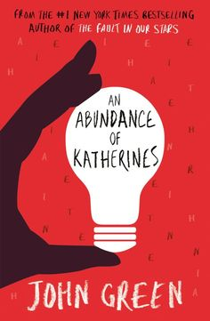 An Abundance of Katherines- Love, friendship, and a dead Austro-Hungarian archduke add up to surprising and heart-changing conclusions in this ingeniously layered comic novel about reinventing oneself.