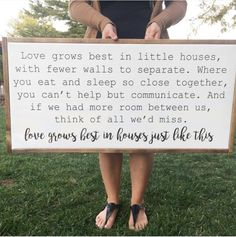 Love grows best in little houses. With fewer walls to separate. Where you eat and sleep so close together, you can't help but communicate. And if we had more room between us, think of all we'd miss. LOVE GROWS BEST IN HOUSES JUST LIKE THIS.