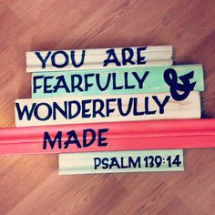 You Are Fearfully and Wonderfully Made Wood Sign by Stanlees, $40.00