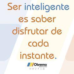 Ser inteligente es saber disfrutar de cada instante. #frasedelasemana Instagram, Motivational Quotes