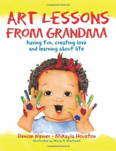 Art Lessons from Grandma: Having Fun, Creating Love, and Learning About Life by Denise Weiner. A great book for all children, but allows older kids to learn about self-esteem and becoming a leader.
