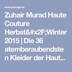 Zuhair Murad Haute Couture Herbst/Winter 2015 | Die 36 atemberaubendsten Kleider der Haute Couture Fashion Week in Paris | POPSUGAR Deutschland Photo 25