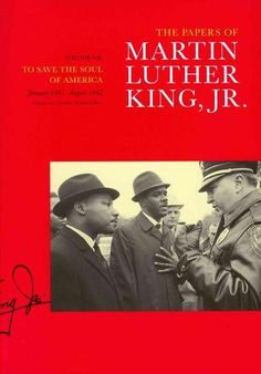 The Papers of Martin Luther King, Jr.: To Save the Soul of America, January 1961-August 1962
