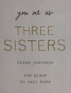 Three Sisters Three Journeys: Three Founding Sisters: Jennifer Don, Sheila Spain, and Carol Rivera