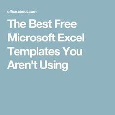 The Best Free Microsoft Excel Templates You Aren't Using