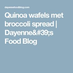 Quinoa wafels met broccoli spread | Dayenne's Food Blog