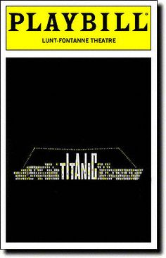Playbill Cover for Titanic at Lunt-Fontanne Theatre Titanic Playbill - we predicted the show would sink fast Broadway Themed Room, Broadway Plays, Broadway Theatre, Broadway Shows, Musicals Broadway, The Last Ship, Acting Class, Theatre Shows, Movies Playing