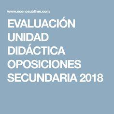 EVALUACIÓN UNIDAD DIDÁCTICA OPOSICIONES SECUNDARIA 2018
