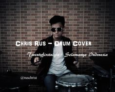 Chris Rus- Twentyfirstnight- Selamanya Indonesia- DRUM COVER