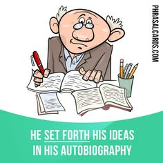 """""""Set forth"""" means """"to state or express an opinion"""". Example: He set forth his ideas in his autobiography. English Vinglish, English Idioms, English Phrases, English Language Arts, English Study, English Lessons, English Grammar, Teaching English, Learn English"""