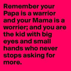 your mama is a worrier and your papa is a warrior - Google Search