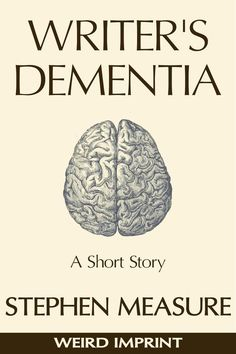 Writer's Dementia: A Short Story Dementia, Short Stories, The Help, Writer, Weird, Mindfulness, Reading, Waiting, Characters