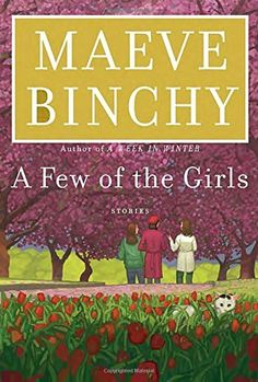 A Few of the Girls: Stories by Maeve Binchy