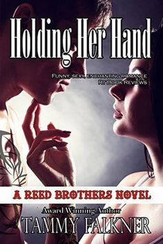 Old Story: HOLDING HER HAND #9 - SERIE THE REED BROTHERS, TAM...
