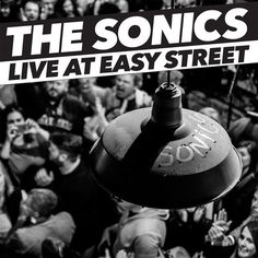 THE SONICS - Live at Easy Street (2016)  http://www.woodyjagger.com/2016/07/the-sonics-live-at-easy-street-2016.html