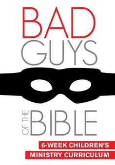 Bad Guys of the Bible 6-Week Children's Ministry Curriculum – Children's Ministry Deals
