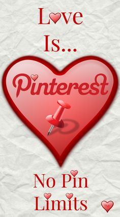 Love is... No Pin Limits <3 Happy Pinning <3 Tam <3