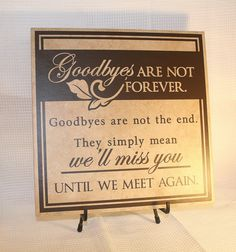 """Memorial """"Goodbyes are not forever"""" Sign (wood board or tile) on Etsy, $30.00"""