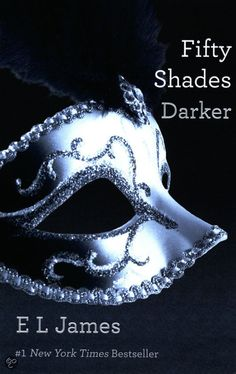 Fifty Shades Darker by E L James (Book 2 of the Fifty Shades of Grey Trilogy)