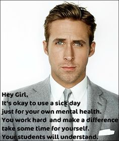I officially take my advice from Ryan Gosling only.