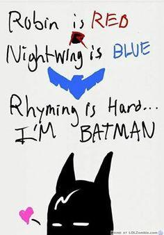 Robin is red, Nightwing is blue, rhyming is hard... I'M BATMAN! #Batman #imBatman