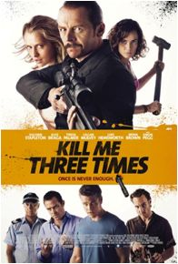 """""""This Place is Like an Open-Air Insane Asylum""""- 'Kill Me Three Times' is Twisted Fun"""
