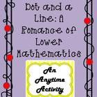"This Anytime Activity is designed to complement the classic musical composition ""Dot and a Line: A Romance of Lower Mathematics"" that was created i..."