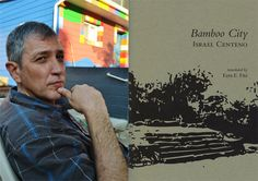 In this interview, Israel Centeno sits down with Sampsonia Way to talk about his new book Bamboo City (a hybrid text that moves smoothly between poetry and fiction), the translation process, and upcoming publications. New Books, Writers, Israel, The Voice, Bamboo, Fiction, Interview, Poetry, Reading